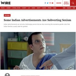 Some Indian Advertisements Are Subverting Sexism