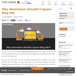 Why Advertisers Shouldn't Ignore Bing Ads - YNGMedia Blog