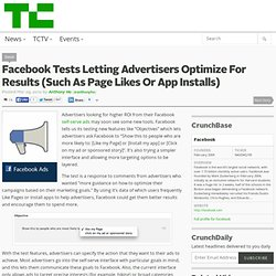 Facebook Tests Letting Advertisers Optimize For Results Such As Page Likes Or App Installs
