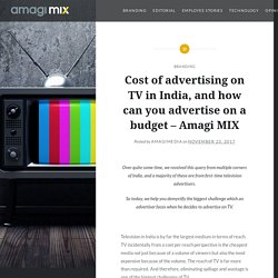 Cost of advertising on TV in India, and how can you advertise on a budget – Amagi MIX – Online media planning, brand stories, tech news