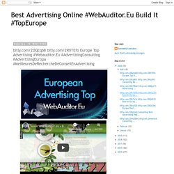 bitly.com/2DQcqb8 bitly.com/2RhTEfo Europe Top Advertising #Webauditor.Eu #AdvertisingConsulting #AdvertisingEuropa #MeilleuresDeRechercheDeConseilEnAdvertising