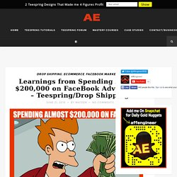 Learnings from Spending Almost $200,000 on FaceBook Advertising – Teespring/Drop Shipping – AffEngineer.com