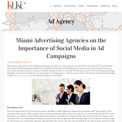 Miami Advertising Agencies on the Importance of Social Media in Ad Campaigns
