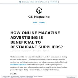 HOW ONLINE MAGAZINE ADVERTISING IS BENEFICIAL TO RESTAURANT SUPPLIERS?