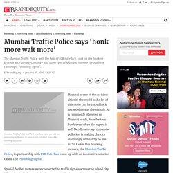activation: Mumbai Traffic Police says 'honk more wait more', Marketing & Advertising News, ET BrandEquity
