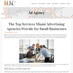 The Top Services Miami Advertising Agencies Provide for Small Businesses