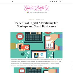 Benefits of Digital Advertising for Startups and Small Businesses - Sweet Captcha