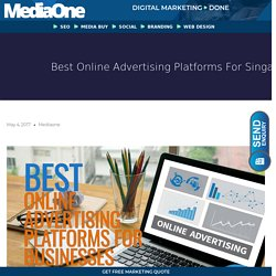 Best Online Advertising Platforms For Singapore Businesses