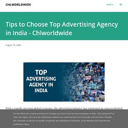 Tips to Choose Top Advertising Agency in India - Chlworldwide