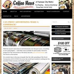 Can Print Advertising Make a Comeback? - Coffee News KC Metro