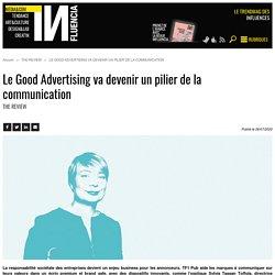 Le Good Advertising va devenir un pilier de la communication