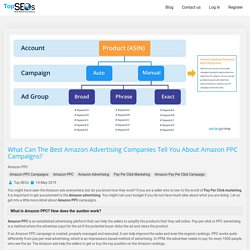 What can the best Amazon advertising companies tell you about Amazon PPC Campaigns?