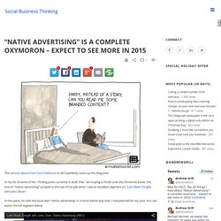 Native Advertising is a complete oxymoron - expect to see more in 2015