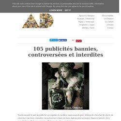 105 publicités bannies, controversées et interdites