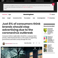 Just 8% of consumers think brands should stop advertising due to the coronavirus outbreak