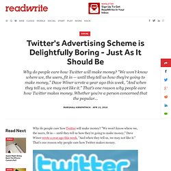 Twitter's Advertising Scheme is Delightfully Boring - Just As It Should Be