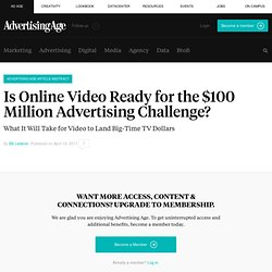 Is Online Video Ready for the $100 Million Advertising Challenge?