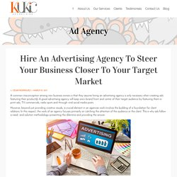 Hire An Advertising Agency To Steer Your Business Closer To Your Target Market