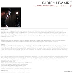 Fabien Lemaire - Portfolio : portraits, advertising, reportage, exhibition ...