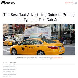 The Best Taxi Advertising Guide to Pricing and Types of Taxi Cab Ads