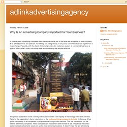 adlinkadvertisingagency: Why Is An Advertising Company Important For Your Business?