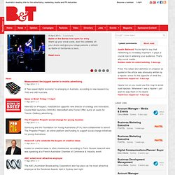 B&T : Australia's highest-circulating advertising, marketing and