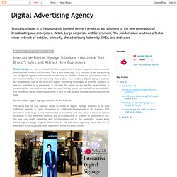 Digital Advertising Agency: Interactive Digital Signage Solutions - Maximize Your Brand's Sales and Attract New Customers