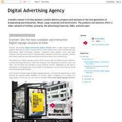 Digital Advertising Agency: Svantah- Get the most available and interactive Digital signage solutions in India