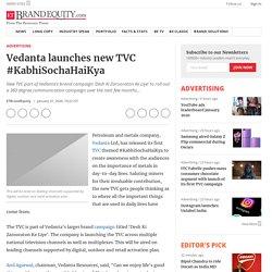 Vedanta Ad - Kabhi Socha Hai Kya TVC Campaign