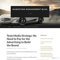 Tesla Media Strategy: No Need to Pay for the Advertising to Build the Brand.
