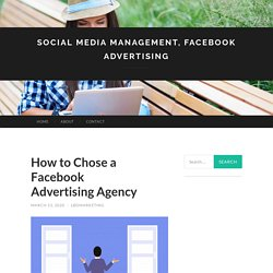 How to Chose a Facebook Advertising Agency