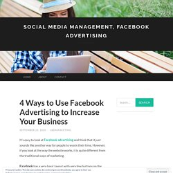4 Ways to Use Facebook Advertising to Increase Your Business