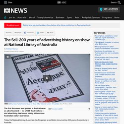 The Sell: 200 years of advertising history on show at National Library of Australia