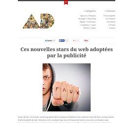 Ces nouvelles stars du web adoptées par la publicité