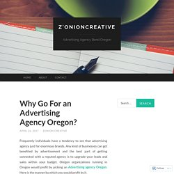 Why Go For an Advertising Agency Oregon?