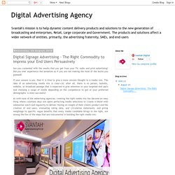 Digital Advertising Agency: Digital Signage Advertising - The Right Commodity to impress your End Users Persuasively