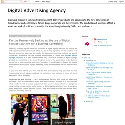 Digital Advertising Agency: Factors Persuasively Backing up the use of Digital Signage Solutions for a Business Advertising
