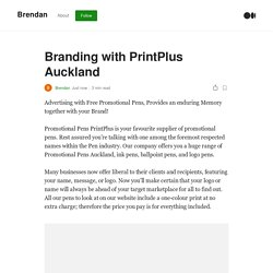 Branding with PrintPlus Auckland. Advertising with Free Promotional Pens…