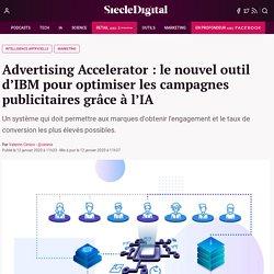 Advertising Accelerator : le nouvel outil d'IBM pour optimiser les campagnes publicitaires grâce à l'IA