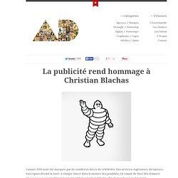 La publicité rend hommage à Christian Blachas