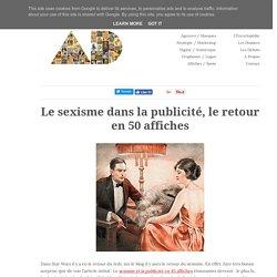 Le sexisme dans la publicité, le retour en 50 affiches