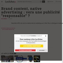 "Brand content, native advertising : vers une publicité ""responsable"" ?"