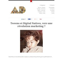 Tweens et Digital Natives, vers une révolution marketing ?