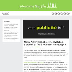 Native Advertising, et si cette révolution s'appelait en fait le « Content Marketing » ?