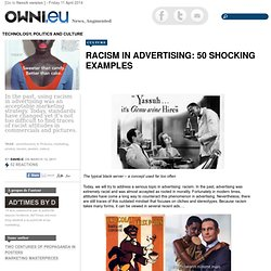 Racism in advertising: 50 shocking examples » Article » OWNI.eu, Digital Journalism