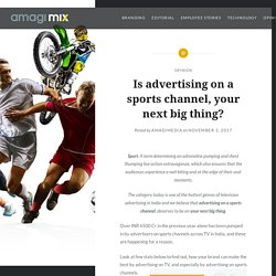 Is advertising on a sports channel, your next big thing? – Amagi MIX Blog