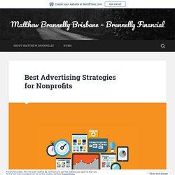 Best Advertising Strategies for Nonprofits – Matthew Brannelly Brisbane – Brannelly Financial