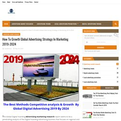How To Growth Global Advertising Strategy In Marketing 2019-2024