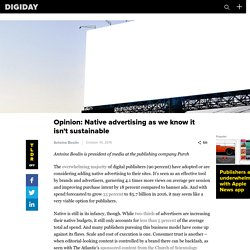 Opinion: Native advertising as we know it isn't sustainable