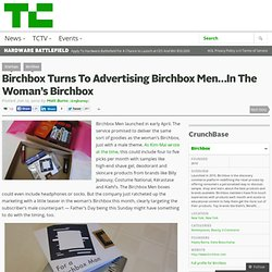 Birchbox Turns To Advertising Birchbox Men…In The Woman's Birchbox